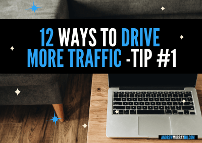 12 Critical Ways To Get More Traffic – Tip # 1