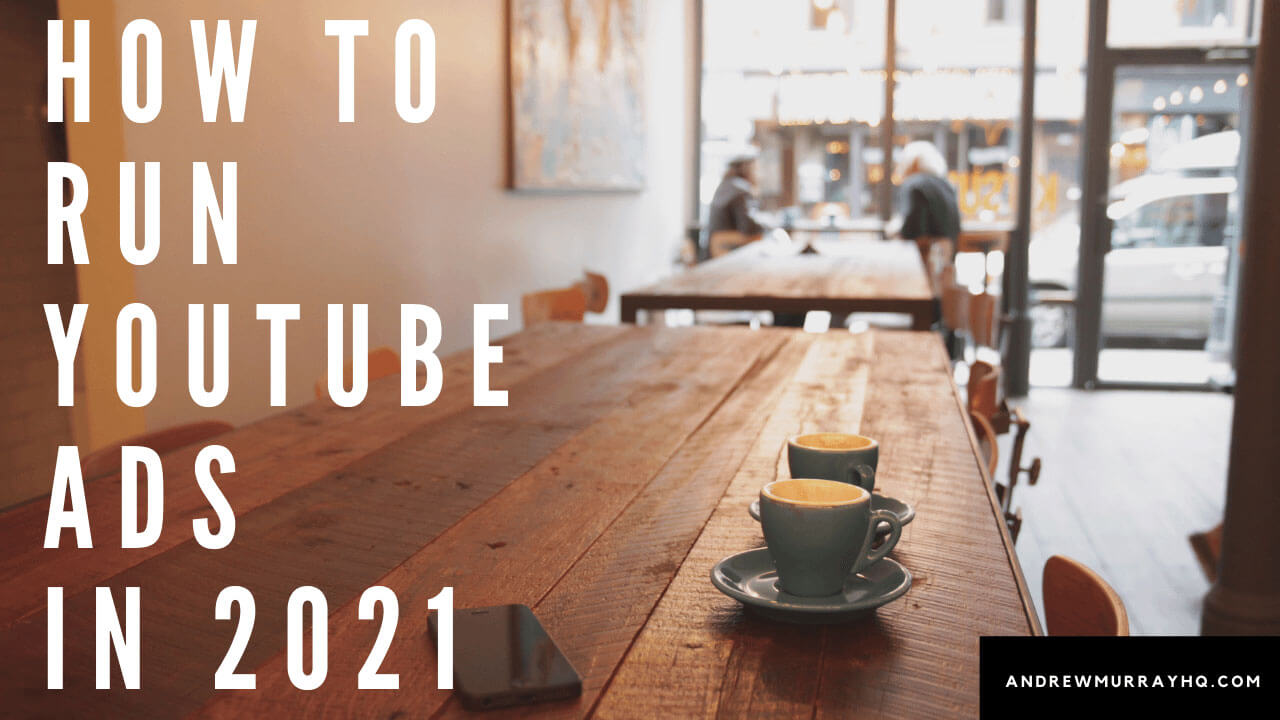 how to run youtube ads in 2021